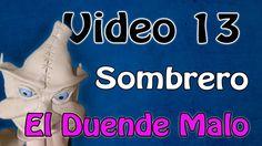 """""""Duende Malo"""" sombrero  Video #13"""