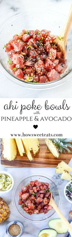 Ahi Poke Bowls with Pineapple and Avocado. - How Sweet Eats Fish Recipes, Seafood Recipes, Asian Recipes, Cooking Recipes, Healthy Recipes, Ahi Poke, Tuna Poke, Clean Eating, Healthy Eating
