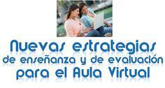 Nuevas Estrategias de enseñanza y de evaluación para el aula virtual - Excellere Consultora Educativa