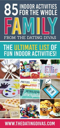 85 Indoor Activities for the Whole Family! Wow!! So many great ideas! www.TheDatingDivas.com