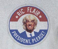 Premium Rick Ric Flair Woo for President please election Tee Tshirt T-Shirt hogan piper cena wwe wwf nwa