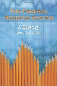 The Federal Reserve System: A History by Donald R. Wells. $31.81. Author: Donald R. Wells. Publisher: McFarland & Company (August 2004). Publication: August 2004