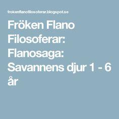 Fröken Flano Filosoferar: Flanosaga: Savannens djur 1 - 6 år