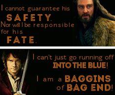 """I am a Baggins, ahem, of Bag End!"" His Tookish side got the better of him :D"