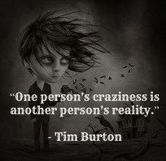 Life quote, my crazy life, Tim Burton, reality check, black humour Art Tim Burton, Tim Burton Kunst, Tim Burton Style, Tim Burton Films, Great Quotes, Quotes To Live By, Me Quotes, Inspirational Quotes, Tim Burton Frases