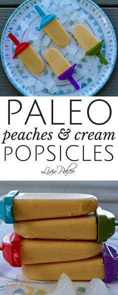 Healthy, delicious and so easy to make! Paleo peaches and cream popsicles