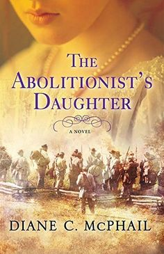 "Read ""The Abolitionist's Daughter"" by Diane C. McPhail available from Rakuten Kobo. In her sweeping debut, Diane C. McPhail offers a powerful, profoundly emotional novel that explores a little-known aspec. Book Club Books, Books To Read, Historical Fiction Novels, Fiction Books, Female Protagonist, Great Books, This Book, Daughter, Author"
