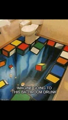 You can go to the bathroom, but don't step into the deep vortex!