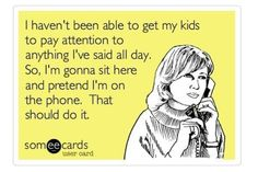 The 20 Funniest (and Truest) Mom E-Cards, Ever!....this is so true in my household.