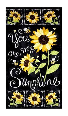 Timeless Treasures You Are My Sunshine Sunflower Chalkboard Panel Black Sunflower Quotes, Sunflower Pictures, Sunflower Art, Sunflower Template, White Sunflower, Sunflower Drawing, Sunflower Kitchen, Sunflower Design, Sunflower Wallpaper