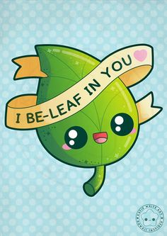 Funny Pun: I Be-Leaf In You by pai-thagoras funny puns I Be-Leaf In You by pai-thagoras on DeviantArt Funny Food Puns, Punny Puns, Cute Jokes, Funny Humor, Kid Puns, Puns Hilarious, Funny Fruit, Corny Jokes, Funny Doodles