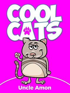 Books for Kids: Cool Cats (Bedtime Stories For Kids Ages 4-8): Kids Books, Bedtime Stories For Kids, Children's Books (Fun Time Series for Beginning Readers) by Uncle Amon http://smile.amazon.com/dp/B00TPWBNQY/ref=cm_sw_r_pi_dp_aQQMwb0HBZVF6