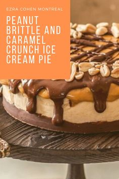 A healthier twist on a classic dessert. This peanut brittle ice cream pie uses all natural nut butter and is still decadent enough for a celebration! Peanut Brittle Recipe, Peanut Recipes, New Dessert Recipe, Dessert Recipes, Healthy Desserts, Delicious Desserts, Butter Brands, Caramel Crunch, Ice Cream Pies