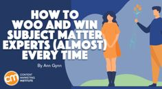 How to Woo and Win Subject Matter Experts (Almost) Every Time Interview Format, Marketing Institute, Call To Action, Explain Why, Content Marketing, Insight, Magic, Let It Be, Memes