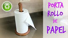 Cómo hacer un porta rollo de papel. How to make a paper towel roll holder.