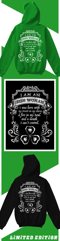 Irish Woman Limited Edition Hoodie - Order 2 or more for friends/family & save on shipping! Makes a great gift!