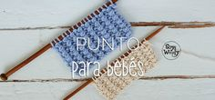Un punto con textura, para tejer mantas, cojines, almohadones, alfombras e ideal para ropa de bebé en dos agujas, palillos, tricot. No se enrosca y es muy fácil de hacer. Knitting Paterns, Loom Knitting, Baby Knitting, Crochet Baby, Knit Crochet, Crochet Patterns, Knitting Help, Knitting Videos, Crochet Videos
