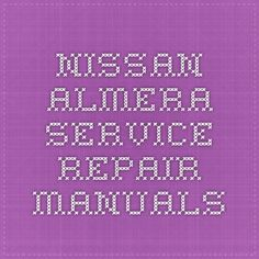Nissan Almera Service Repair Manuals