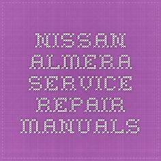 Nissan Almera Service Repair Manuals