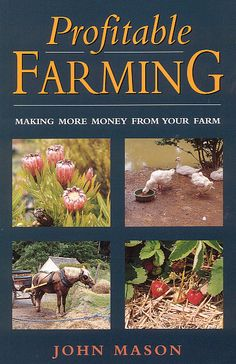 Profitable Farming Book by John Mason -printed copies still available at http://www.acsbookshop.com/products/1770-profitable-farming.aspx