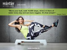 """""""Move your butt, walk 10,000 steps, drink 2-3 liters of water every day and eat more veggies. It's that simple""""- Nargis Fakhri   #StayFit #NargisFakhri #MantanFitness #Mantan"""