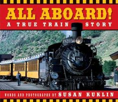 All aboard! : a true train story