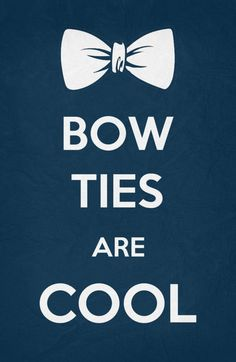 bow ties are cool...if you know how to pull them off ;)