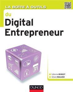 """26 - 25,18€ - """"La boîte à outils de digital entrepreneur""""  écrit par la responsable du MBA E-businees @Catherine Headley. Découvrez 65 outils et méthodes indispensables qui accompagneront les entrepreneurs dans les différentes étapes de la création d'entreprise - #ebusiness #web"""