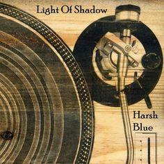 Light Of Shadow - Bob Geller feat Harsh Blue by Bob Geller on SoundCloud
