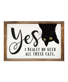 'Yes, I Really Do Need All These Cats' Wood Wall Art #zulily #zulilyfinds