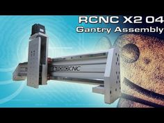 RCNCX2 Router 04: Gantry Assembly part 1 - YouTube