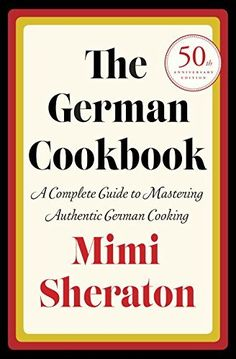 The German Cookbook: A Complete Guide to Mastering Authentic German Cooking, http://www.amazon.com/dp/0394401387/ref=cm_sw_r_pi_awdm_hBbVub0PAG9P3