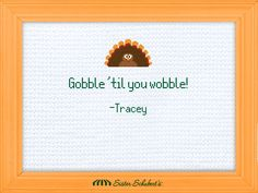 Make your own holiday needle point quote with this fun Needlequote site from Sister Schubert. Gobble 'til you wobble is MY favorite quote! What's yours? #ad #SisterSchubertHoliday