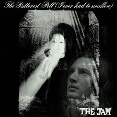 The Jam - The Bitterest Pill I Ever Had To Swallow