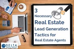 3 Necessary Real Estate Lead Generation Tactics for Agents Real Estate Leads, Selling Real Estate, Real Estate Tips, Lead Generation, Things To Come, Blog, Blogging