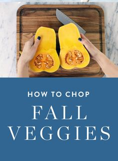 How To Chop Fall Veggies.