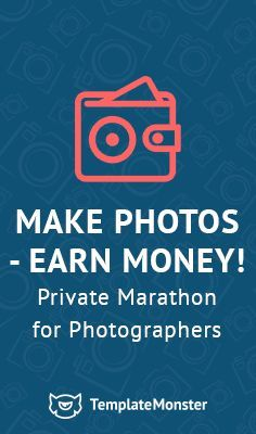 Join our marathon & make money on your hobby - http://photo-school.templatemonster.com/