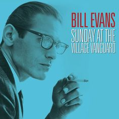 Bill Evans - Sunday at the Village Vanguard (Not Now Music) [Full Album] My Monday evening choice along the Mekong!