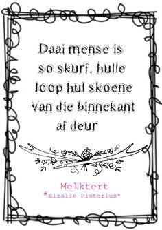 Skurf... #Afrikaans humor uit die volksmond... #InANutshell #Analogies