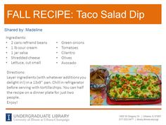 Taco Salad Dip recipe from Madeline. Cookbook recommendation: The Pioneer Woman Cooks: Recipes from an Accidental Country Girl by Ree Drummond (http://ow.ly/pT0cM)