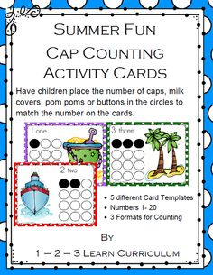 I have added a Summer Fun Cap Counting file to 1 - 2 - 3 Learn Curriculum. Located under the Summer Fun link. 16 summer related centers is my goal and I have 10 added so far.  Click on picture to register for free downloads and learn how to become a member.