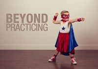 Beyond Practicing - 8 Things Top Practicers Do Differently