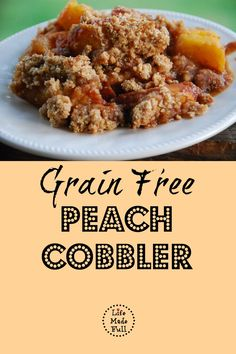Do you love peaches in the summer? Try this grain free peach cobbler and wow your friends and family!