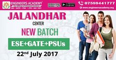 New Batches for GATE, ESE, PSUs Exam Preparations at Engineers Academy Jalandhar Center from 22nd July 2017. Call - 07589441777,  Address:- Prestige Chamber, 4th Floor, CHR Group, GT Road, Bus Stand, Jalandhar- 144001 (Punjab)