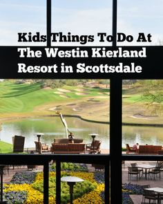 Kids Things To Do at the Westin Kierland Resort in Scottsdale