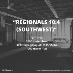 """""""Regionals 10.4 (Southwest)"""" WOD - For Time: 1000 meter Row; 30 Overhead Squats (135/95 lb); 1200 meter Run"""