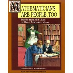 Mathematicians are People Too - my son loved this book & learned math concepts from it