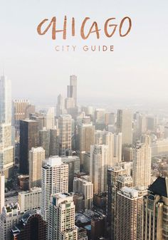 Views, food, and pro tips in this here Chicago City Guide.