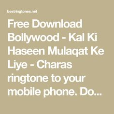 Free Download Bollywood - Kal Ki Haseen Mulaqat Ke Liye - Charas ringtone to your mobile phone. Download ringtone Kal Ki Haseen Mulaqat Ke Liye - Charas free, no any charge and high quality. Best Ringtones, Ringtone Download, Bollywood, Phone, Free, Telephone, Mobile Phones