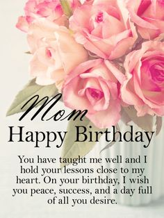 Birthday Wishes for Mother - Birthday Wishes and Messages by Davia Happy Birthday Mom Images, Happy Birthday Mom From Daughter, Mother Birthday Quotes, Birthday Greetings For Mother, Birthday Message For Mother, Birthday Wishes For Teacher, Happy Birthday Mummy, Happy Birthday Wishes Cards, Happy Mother Day Quotes